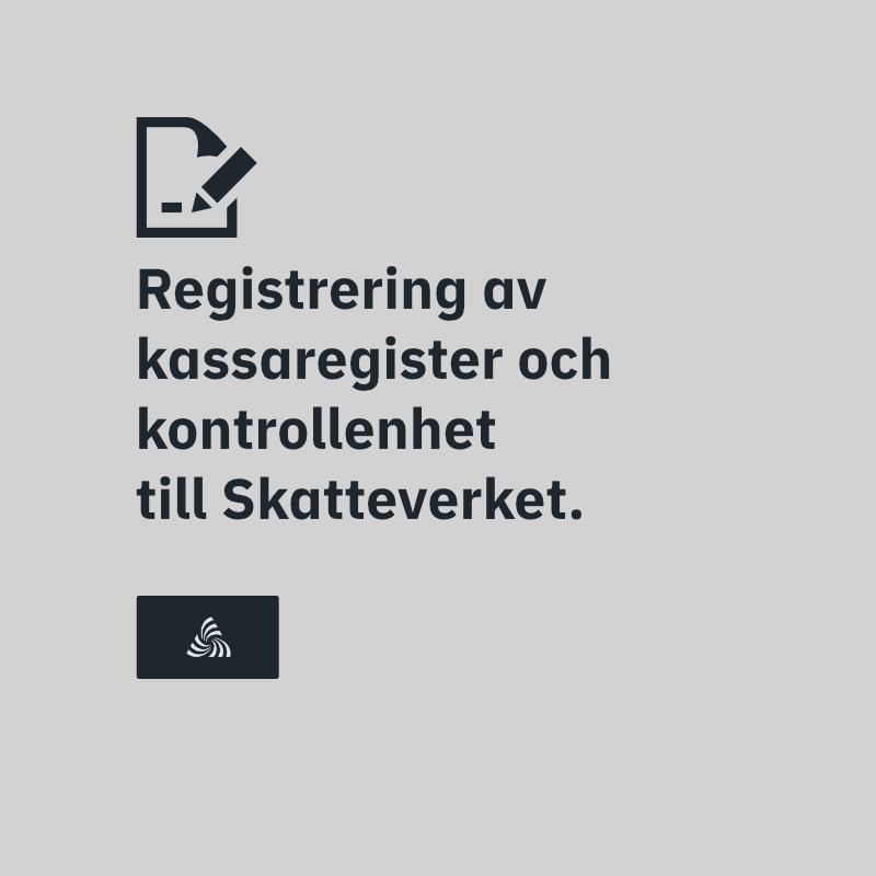 Registrering kassaregister och kontrollenhet till Skatteverket.